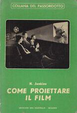 COME PROIETTARE IL FILM guida operatore N. Jenkins 1952? edizioni del castello