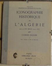 GABRIEL ESQUER. ICONOGRAPHIE HISTORIQUE DE L'ALGERIE. 1929. ALGERIA ORIENTALISME