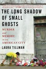 The Long Shadow of Small Ghosts: Murder and Memory in an American City: By Ti...