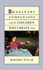 Imaginary Companions and the Children Who Create Them by Marjorie Taylor...