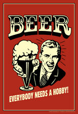 Beer Everybody Needs A Hobby Retro Humor Poster - 12x18