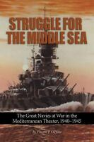 Struggle for the Middle Sea : The Great Navies at War in the Mediterranean...