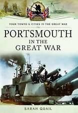 Portsmouth in the Great War 1914-1918 Pen & Sword Sarah Quail