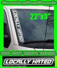 LOCALLY HATED Vertical Windshield Vinyl Decal Sticker Truck Car Turbo Diesel B