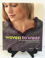 New! Woven to Wear Book 17 Thoughtful Designs & Simple Shapes, DIY Clothing