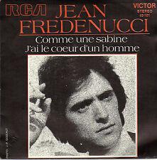 JEAN FREDENUCCI COMME UNE SABINE / J'AI LE COEUR D'UN HOMME FR 45 J.C. PETIT