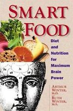 Smart Food: Diet and Nutrition for Maximum Brain Power