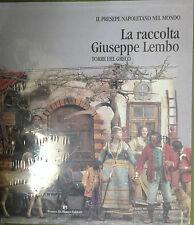 Il Presepe Napoletano nel mondo -  LA RACCOLTA  GIUSEPPE LEMBO-  TORRE DEL GRECO