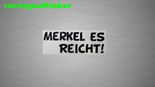 Merkel es Reicht Aufkleber Sticker  Wunschfarbe neu