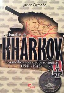 k023 - Javier Ormeno - LAS BATALLAS DE KHARKOV (1941-1943) - Lingua spagnola