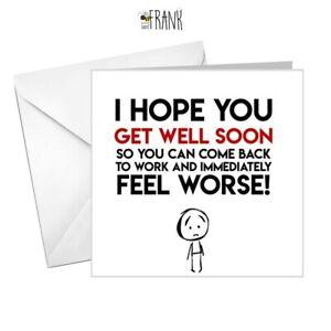 Funny, rude, alternative, sarcastic, Get Well Soon card.  Friend, Colleague