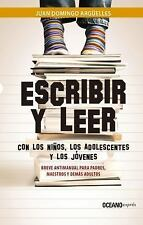 ESCRIBIR Y LEER CON LOS NI±OS, LOS ADOLESCENTES Y LOS J=VENES / WRITING AND READ