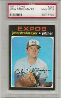 SET BREAK -1971 TOPPS # 232 JOHN STROHMAYER, PSA 8 NM-MT, ONLY 12 HIGHER, EXPOS