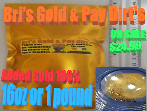 PAY DIRT 16oz UNSEARCHED ADDED NATURAL GOLD NUGGETS PICKERS FLAKES-18K-22K-BUY