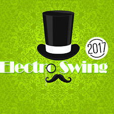 CD Electro Swing 2017 by Various Artists
