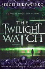 The Twilight Watch: (Night Watch 3): 3/3 di Lukyanenko, Sergei Libro Tascabile