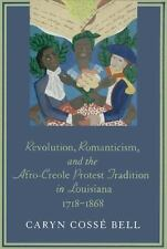 Revolution, Romanticism, and the Afro-Creole Protest Tradition in-ExLibrary