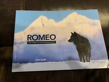 Romeo: The Story of an Alaskan Wolf PB 2012