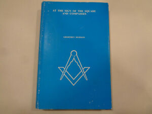 At the Sign of the Square and Compasses HBDJ Geoffrey Hodson Freemasonry Masonic