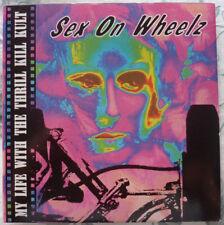 Sex On Wheelz - My Life With The Thrill Kill Kult