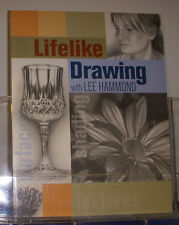 Lifelike Drawing With Lee Hammond 2005 Sketching Pencil Art Artist Still Life