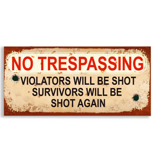 #1129 No Trespassing Violators Will Be Shot Funny Rude Plaque Sign