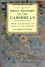 A Brief History of the Caribbean: From the Arawak and Carib to the Present - Goo