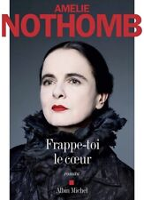 LIKE NEW! Amelie Nothomb: Frappe-toi le cœur (novel In French) FREE SHIPPING