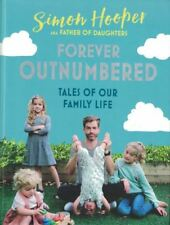 Forever Outnumbered - Tales of Our Family Life by Simon Hooper (NEW Hardback)