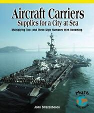 Aircraft Carriers, Supplies for a City at Sea: Multiplying Multidigit Numbers