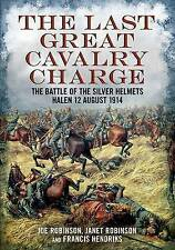 The Last Great Cavalry Charge-The Battle of the Silver Helmets-Halen-12 August 1