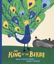 The King of the Birds by Acree Macam (2016, Hardcover)
