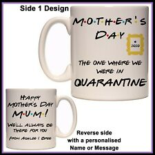Personalised Friends Mothers Day The one in Quarantine Mug - Funny Gift, Mum Nan