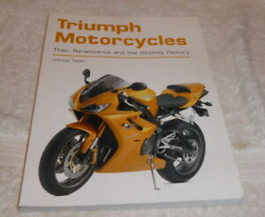 Triumph Motorcycles Their renaissance and the Hinkley Factory
