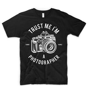 Trust Me I'm A Photographer T Shirt I Shoot People Nikon Sony Canon Fujifilm