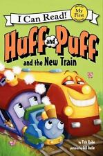 My First I Can Read: Huff and Puff and the New Train by Tish Rabe (2014,...