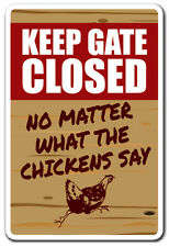 KEEP GATE CLOSED CHICKEN Novelty Sign funny warning animal chicken farm gift