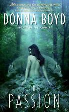The Passion by Donna Boyd (2006, Paperback) 6064