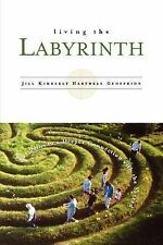 NEW Living the Labyrinth: 101 Paths to a Deeper Connection With the Sacred