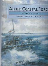 ALLIED COASTAL FORCES OF WORLD WAR 2 VOLUME 2 VOSPER MTBs & U S ELCOs