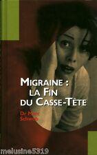 """Livre Santé """" Migraine la Fin du Casse-Tête - Dr Marc Schwob """"  ( No 1403 ) Book"""