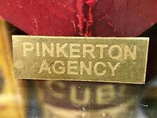 """PINKERTON AGENCY"" SOLID BRASS STAMPED PLAQUE/BADGE, NICE PATINA"