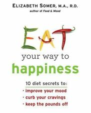 Eat Your Way To Happiness, Elizabeth Somer, Good Book