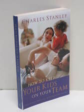 How To Keep Your Kids On Your Team by Charles Stanley