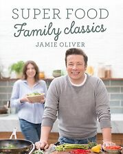 Super Food Family Classics by Jamie Oliver (Hardback, 2016)