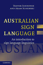 Australian Sign Language (Auslan): An introduction to sign language linguistics by Trevor Johnston, Adam Schembri (Paperback, 2007)