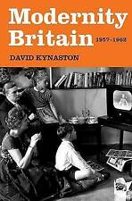Modernity Britain: 1957-1962 by David Kynaston (Hardback, 2014) #606