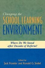 Changing the School Learning Environment: Where Do We Stand After Decades of Ref