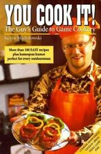 You Cook It!: The Guys Guide to Game Cookery