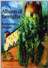 Anna Maltese ALBUM DI FAMIGLIA Romanzo visuale 1° edizione DELL'ORSO 2008